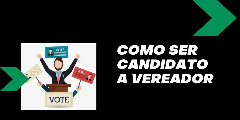 imagem com o texto:Como ser candidato a vereador