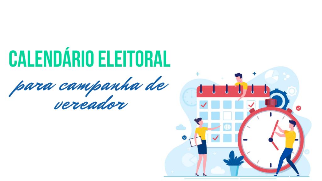 Imagem com o texto: calendário eleitoral para campanha de vereador