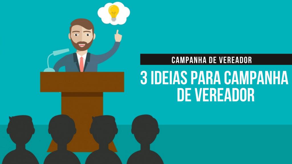 3 ideias para campanha de vereador eleições municipais 2020