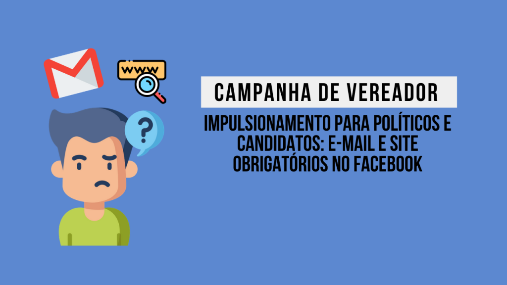 Impulsionamento para candidatos a vereador facebook